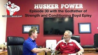 Boyd Epley Nebraska Football Husker Power theSOApodcast Episode 30
