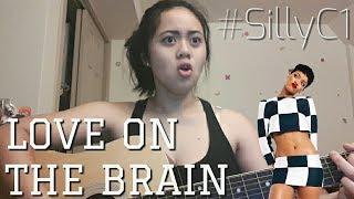 Love On The Brain by Rihanna | SillyC1 by TerriAnn Hill