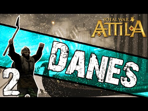 Total War: Attila - Danes Campaign #2 ~ Wave of Fire!