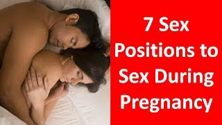 7 Sex Positions to Enjoy Sex During Pregnancy