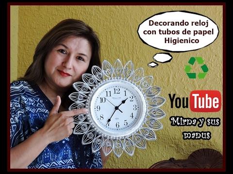 Decorando un reloj  Mirna y sus manus.Decorating a clock with toilet paper tubes