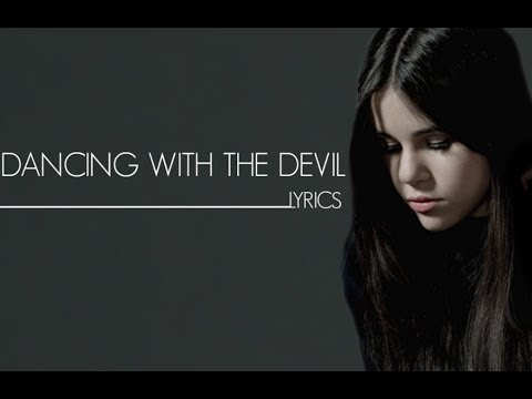 Dancing With The Devil (lyrics)