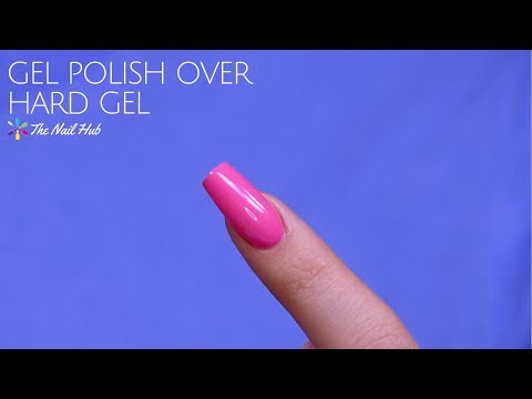 How To Apply Gel Polish Over Hard Gel