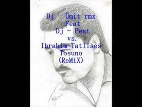 İbrahim Tatlıses - Tosuno (ReMiX) Dj - Ümit rmx ft. Dj PeSt
