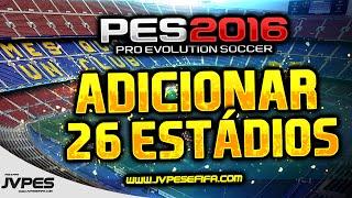 PES 2016 - ADICIONE 26 ESTÁDIOS + 51 BOLAS (Add Stadium)