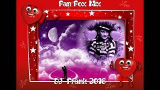 Fan  Fox  Mix  -  DJ  Frank 2016