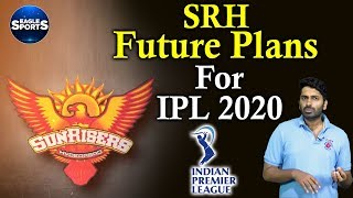 SRH Future Plans For IPL 2020 || Sports Updates || Eagle Sports