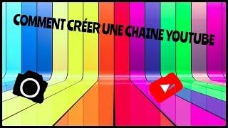 TUTO - COMMENT CRÉER UNE CHAINE YOUTUBE SUR SON TÉLÉPHONE