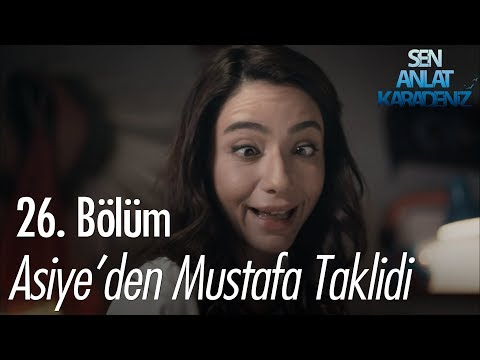 Asiye'den Mustafa taklidi - Sen Anlat Karadeniz 26. Bölüm
