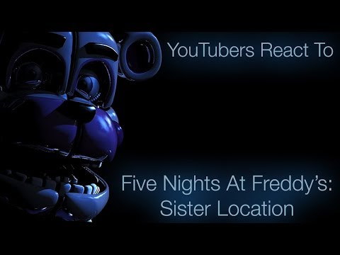 YouTubers React to Five Nights At Freddy's: Sister Location