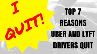 Top 7 Reasons Uber and Lyft Drivers Quit