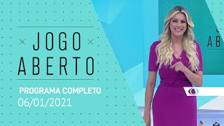 JOGO ABERTO - 06/01/2021 - PROGRAMA COMPLETO