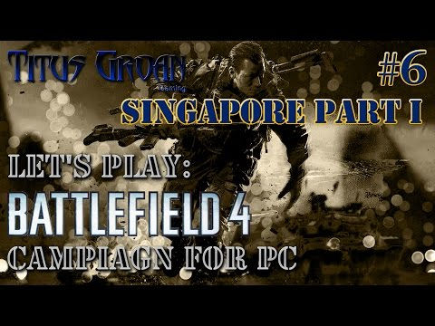 #6 Let's Play: Battlefield 4 Campaign (PC Version) - Singapore Part I