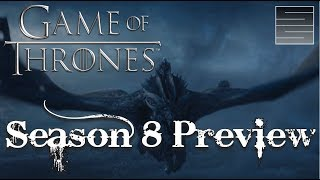 Game Of Thrones Season 8 Preview - Top 5 Predictions