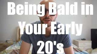 Being Bald in Your Early 20