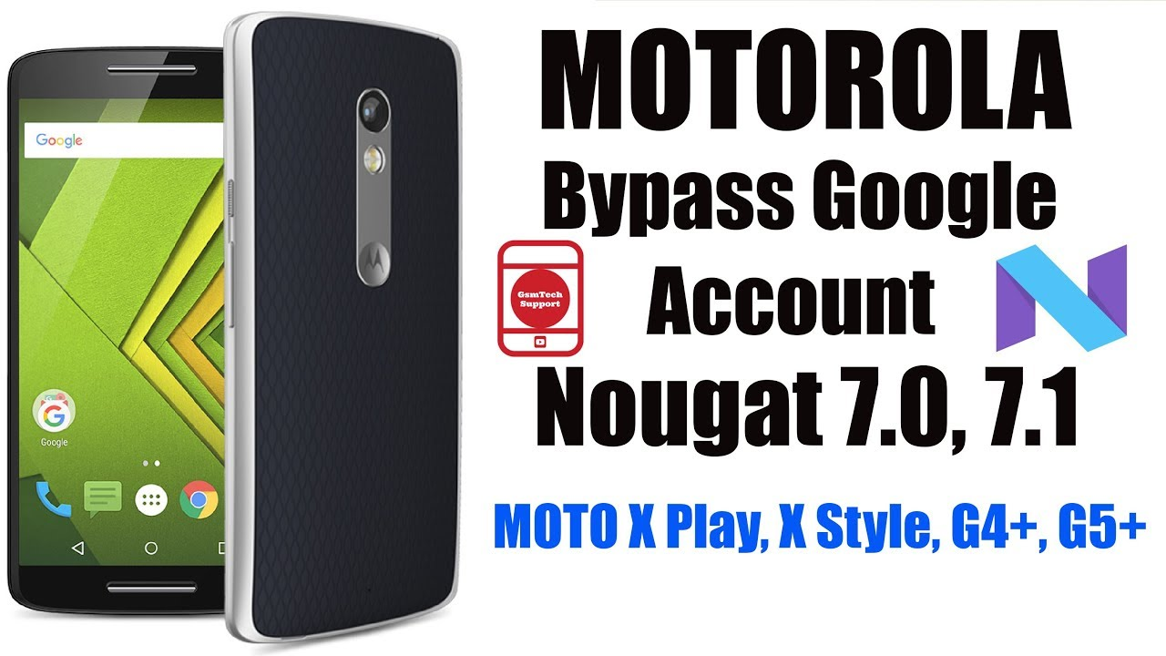 Motorola Bypass Google Account/FRP Lock Nougat 7 0, 7 1 by GsmTech Support