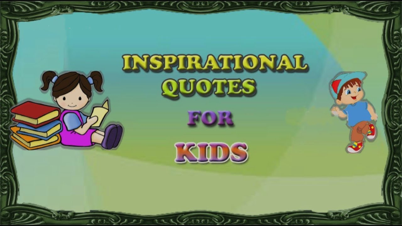 Inspirational Quotes For Kids In School | Best Educational Motivational  Quotes | Funny Kids