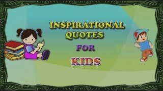 Inspirational Quotes For Kids In School   Best Educational Motivational Quotes   Funny Kids