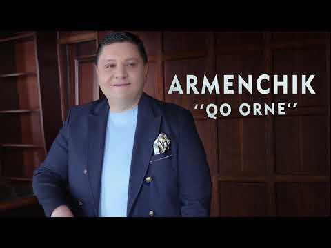 "ARMENCHIK ""Qo Orne"