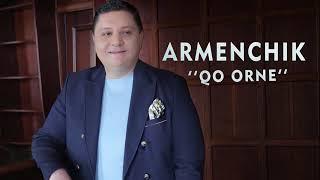 "ARMENCHIK  ""Qo Orne "" NEW 2018"