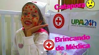 ❤️ BRINCANDO DE MÉDICA, PEGUEI CATAPORA E FUI PARAR NO HOSPITAL