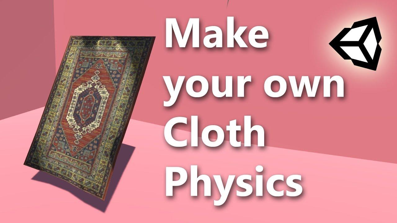 Cloth Physics Explained - Unity Tutorial Deep Dive