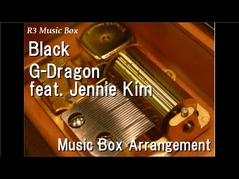 Black/G-Dragon feat. Jennie Kim [Music Box]
