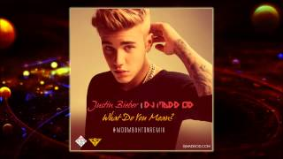 JUSTIN BIEBER - WHAT DO YOU MEAN (MOOMBAHTON REMIX BY DJ MADD OD)