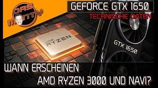 Nvidia GeForce GTX 1650 - Technische Daten   Wann erscheinen AMD Ryzen 3000 und Navi?   DasMonty