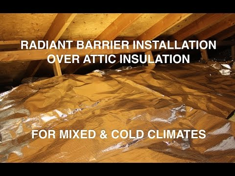 Radiant Barrier Installation Directly Over Attic Insulation