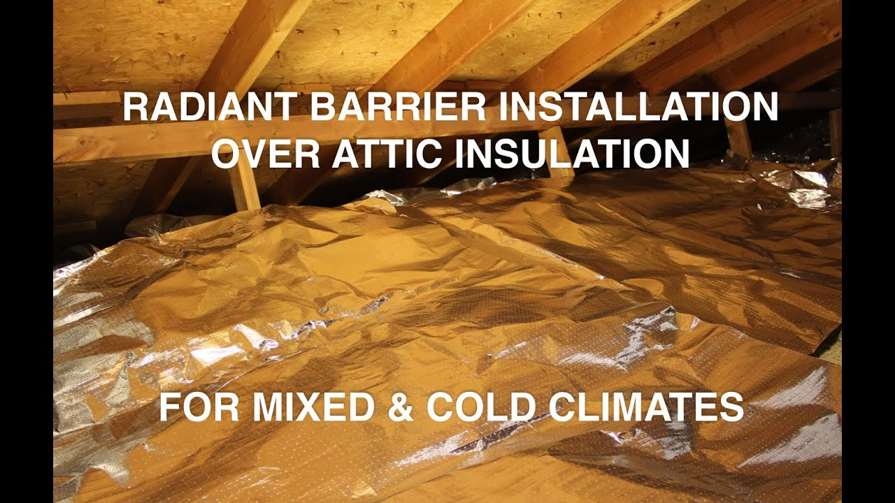 Radiant Barrier Installation Directly Over Attic