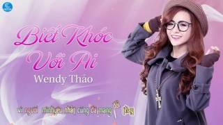 Biết Khóc Với Ai - Wendy Thảo [Audio Offical]