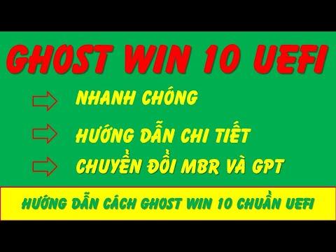[Cài Win Dạo #3]Hướng Dẫn Cách Ghost Win 10  Chuẩn UEFI