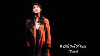 A Little Of Rain ~ Covered by firsttenor76 & me