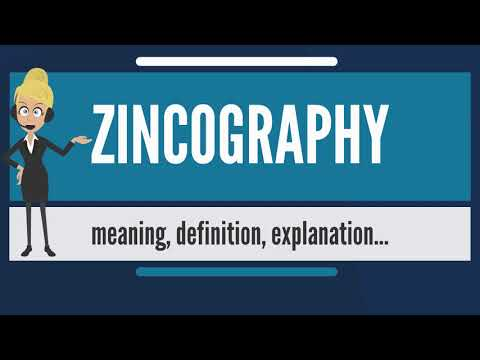 What is ZINCOGRAPHY? What does ZINCOGRAPHY mean? ZINCOGRAPHY meaning, definition & explanation