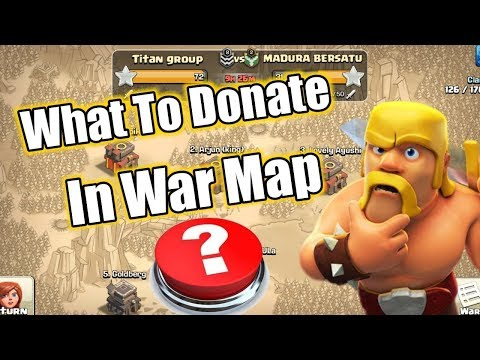 Which Troops To Donate In War Map Clash Of Clans!!