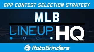 MLB LineupHQ Tutorial: Mastering GPP Contest Selection for Your Build Style