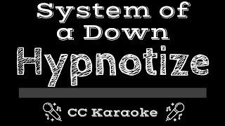 System of a Down • Hypnotize (CC) [Karaoke Instrumental Lyrics]