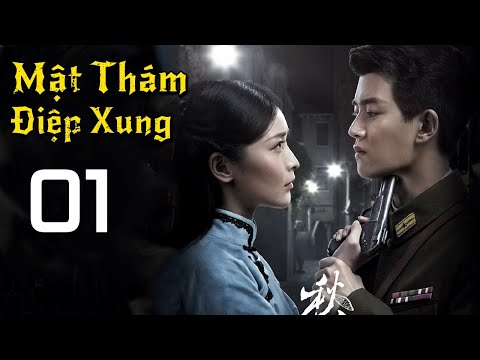 MẬT THÁM DIỆP XUNG TẬP 01 - Phim Kháng Nhật Cực Hấp Dẫn ( Thuyết Minh) | Tổng hợp phim hành động hay 1