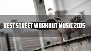 Best Street Workout Music 2015