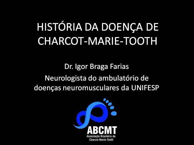 A HISTÓRIA DA DOENÇA DE CHARCOT-MARIE-TOOTH
