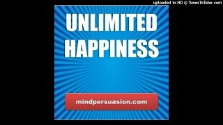 Unlimited Happiness - Be Happy Whenever Wherever You Are