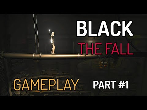 Black The Fall - First 23 Minutes Gameplay Walkthrough Part 1 | PS4 PC XO