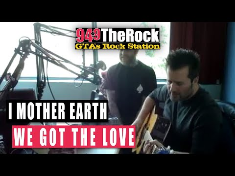 I Mother Earth -We Got The Love  (Live at The Rock Studios)