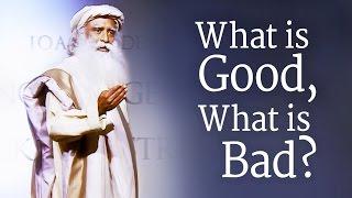Скачать What Is Good What Is Bad Sadhguru