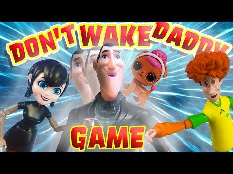 Don't Wake Daddy Game With Hotel Transylvania 3 Drac! Featuring Drac, Mavis, Dennis, And Pikmi Pops!