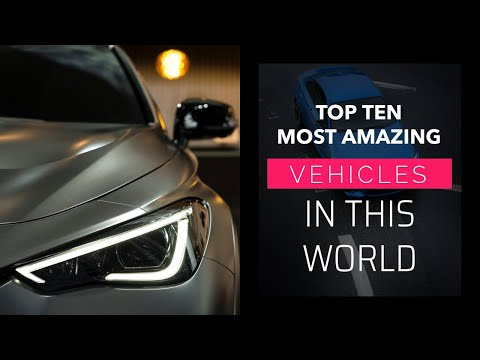 Top Ten World's Most Amazing Vehicles | TOP TEN