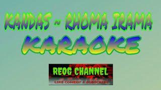KANDAS - RHOMA IRAMA [ Karaoke ]