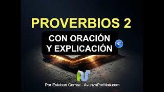 Video PROVERBIOS 2 con Explicación y ORACIÓN PODEROSA por Sabiduría La Biblia Hablada en Audio, NVI download MP3, 3GP, MP4, WEBM, AVI, FLV Juni 2018