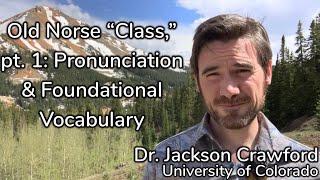 Old Norse Class, pt. 1: Pronunciation, Vital Vocabulary